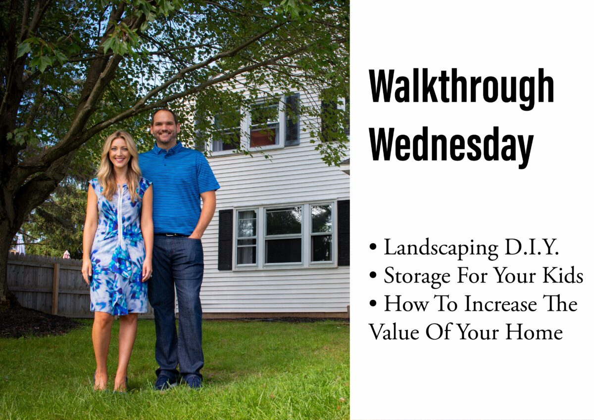 Walkthrough Wednesday: Kid Storage, Beginners Landscape & Increasing Home Value